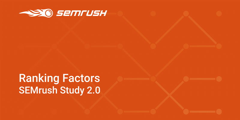 Factores SEO Online 2018 – Estudio Semrush 2.0